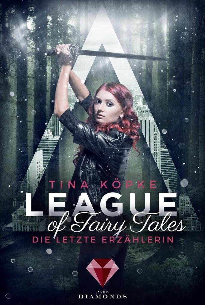 League of Fairy Tales. Die letzte Erzählerin als eBook