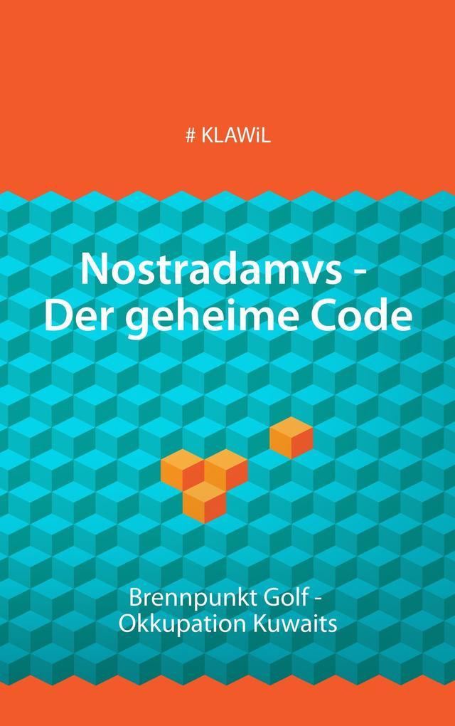 Nostradamvs - Der geheime Code als Buch von Klawil