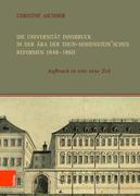 Die Universität Innsbruck in der Ära der Thun-Hohenstein'schen Reformen 1848-1860
