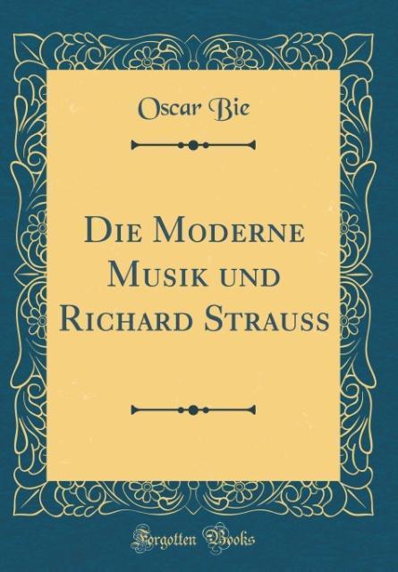 Die Moderne Musik und Richard Strauss (Classic ...