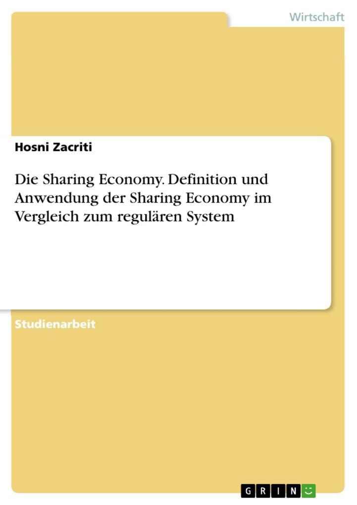 Die Sharing Economy. Definition und Anwendung d...