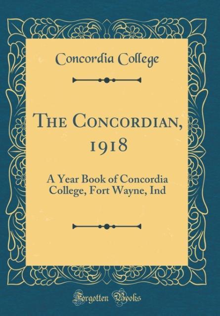 The Concordian, 1918 als Buch von Concordia Col...