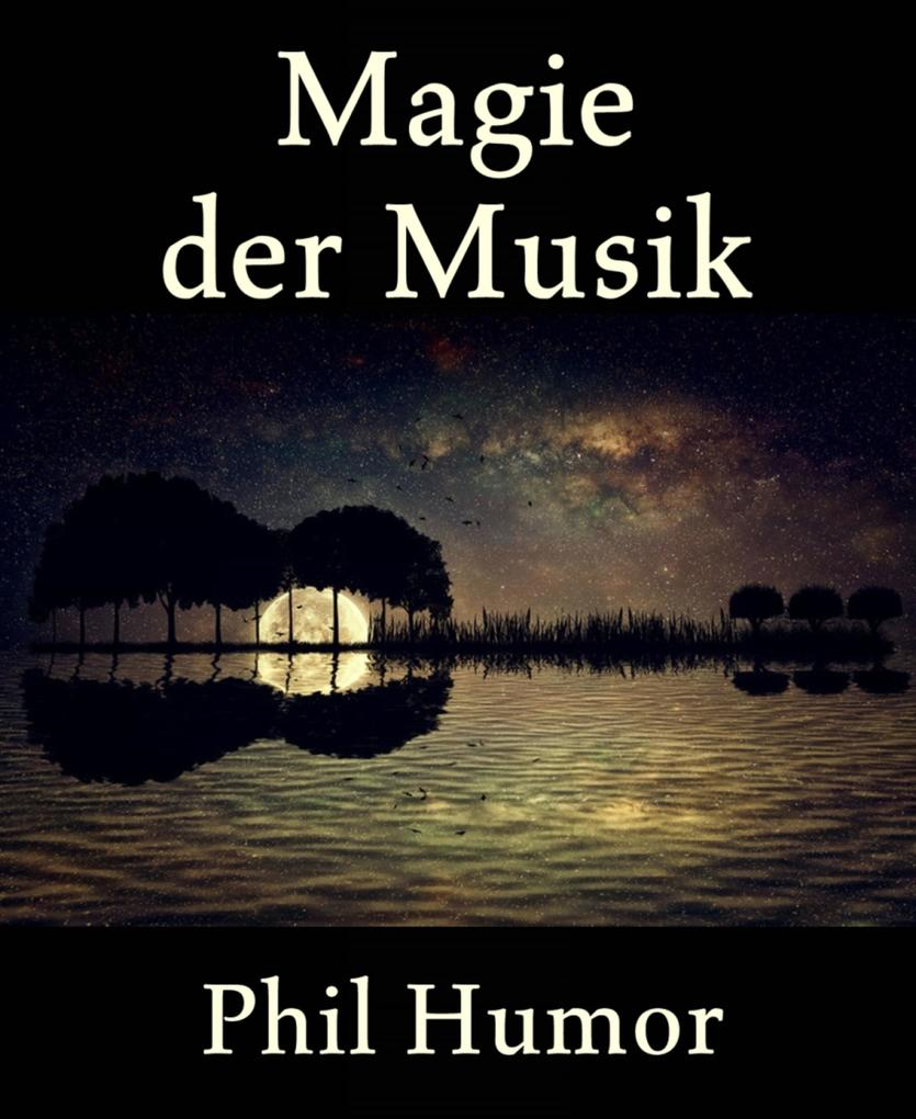 Magie der Musik als eBook Download von Phil Humor