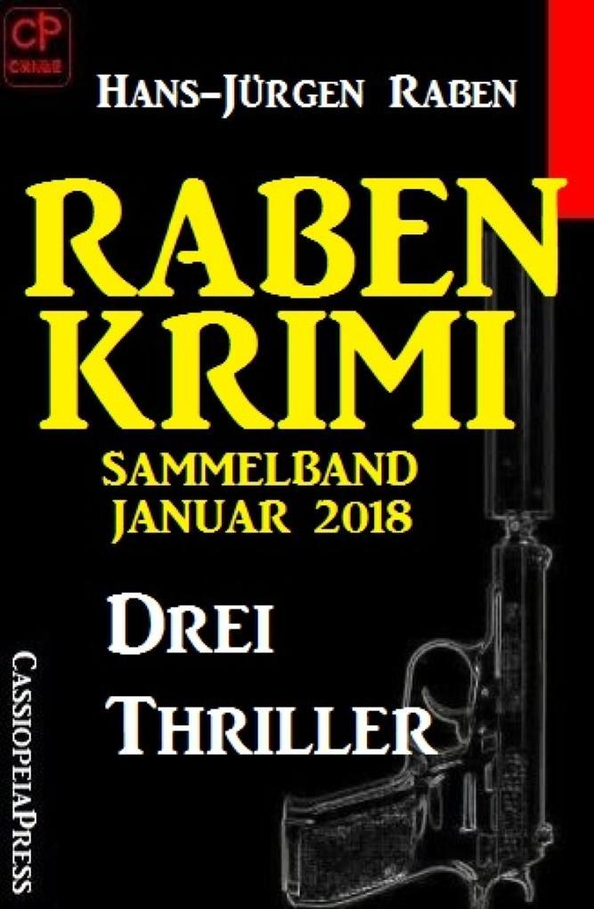 Raben Krimi Sammelband Januar 2018: Drei Thrill...