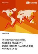 Sharing Economy - zwischen Kapitalismus und Kommunismus