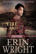 Fire and Love - A Western Fireman Romance Novel (Firefighters of Long Valley, #3)