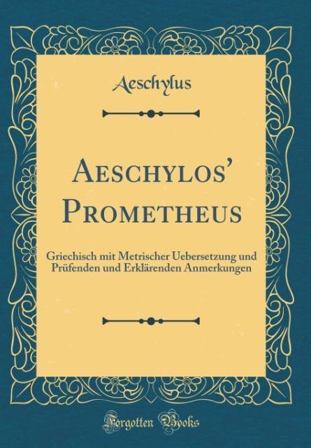 Aeschylos´ Prometheus als Buch von Aeschylus Aeschylus - Aeschylus Aeschylus