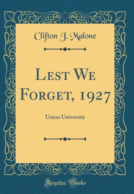 Lest We Forget, 1927 als Buch von Clifton J. Ma...