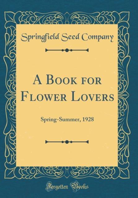 A Book for Flower Lovers als Buch von Springfie...