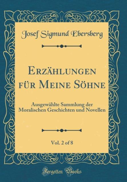 Erzählungen für Meine Söhne, Vol. 2 of 8 als Bu...