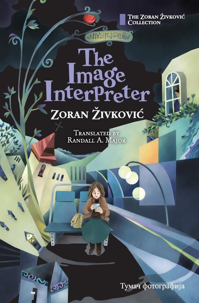 The Image Interpreter als Buch von Zoran Zivkovic
