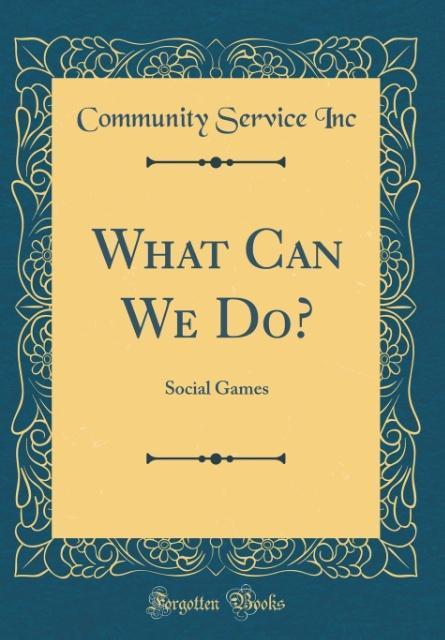 What Can We Do? als Buch von Community Service Inc