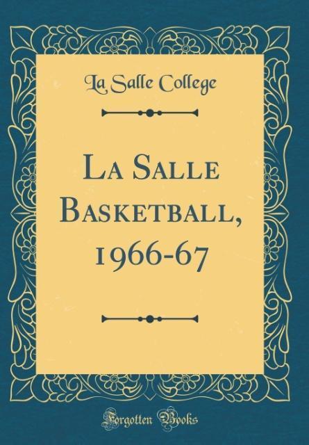 La Salle Basketball, 1966-67 (Classic Reprint) ...