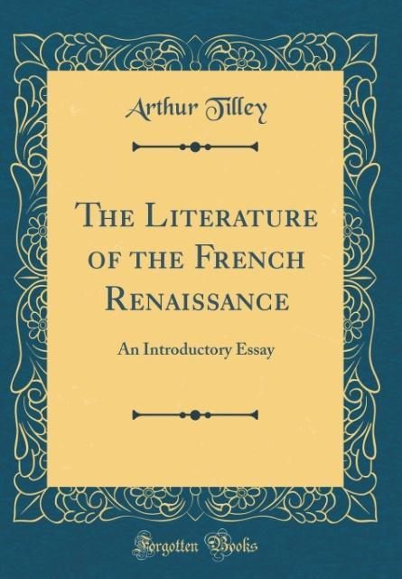 The Literature of the French Renaissance als Bu...