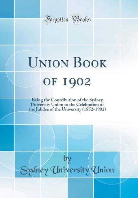 Union Book of 1902 als Buch von Sydney Universi...