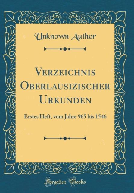 Verzeichnis Oberlausizischer Urkunden als Buch ...
