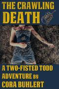 The Crawling Death (Two-Fisted Todd Adventures, #1)