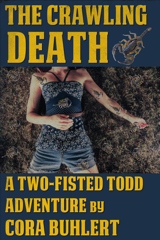 The Crawling Death (Two-Fisted Todd Adventures, #1) als eBook