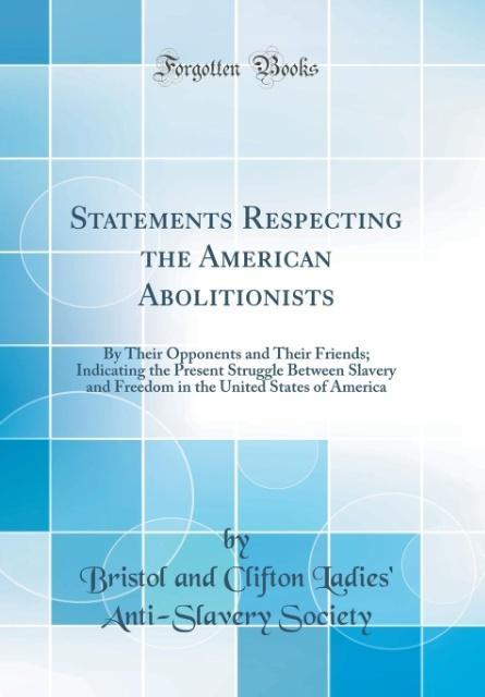 Statements Respecting the American Abolitionist...