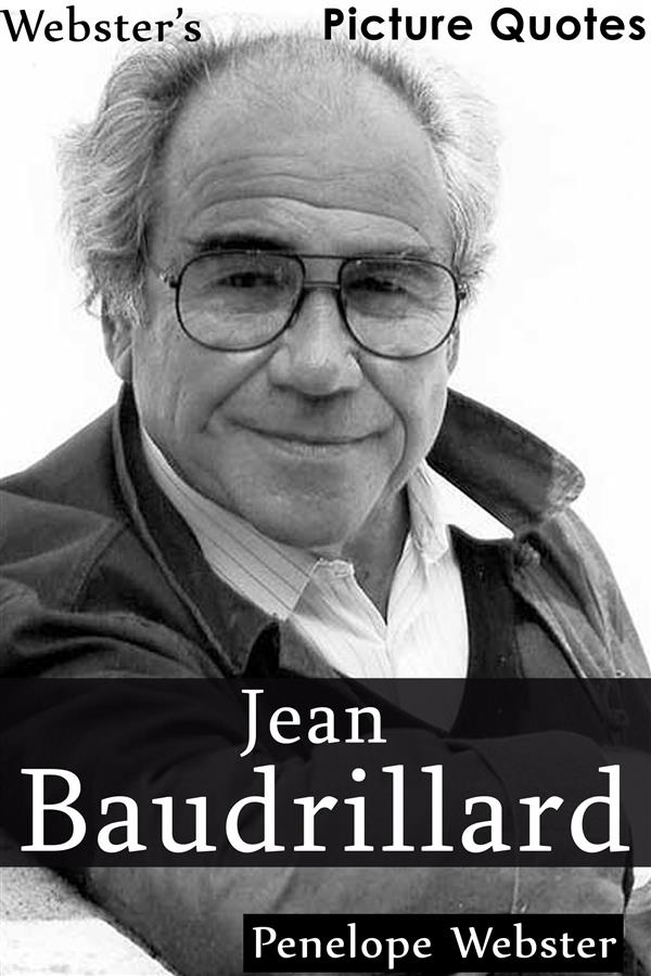 Webster´s Jean Baudrillard Picture Quotes als e...