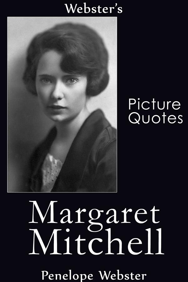 Webster´s Margaret Mitchell Picture Quotes als ...