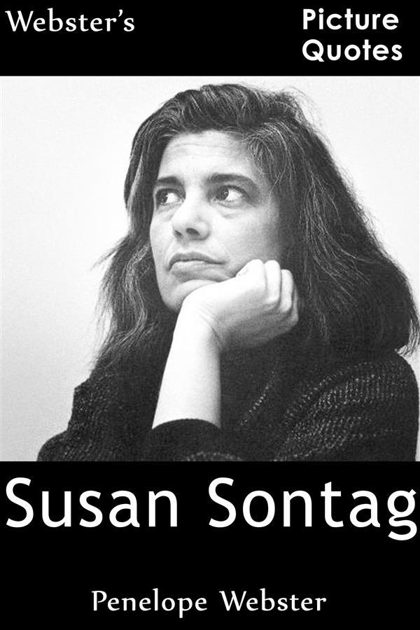 Webster´s Susan Sontag Picture Quotes als eBook...