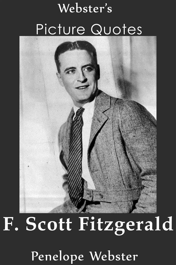 Webster´s F. Scott Fitzgerald Picture Quotes al...