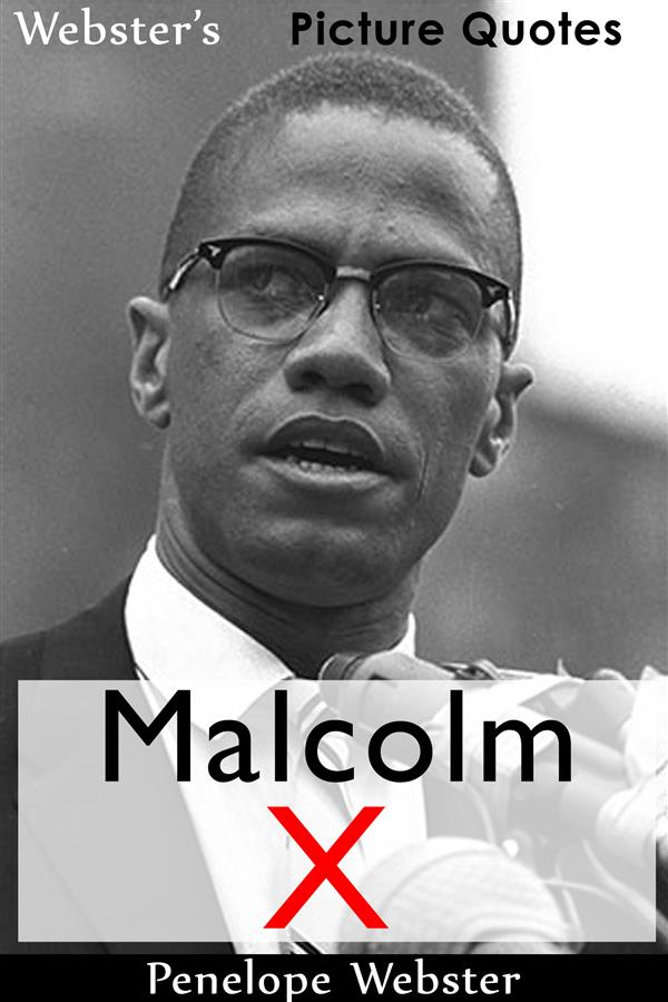 Webster´s Malcolm X Picture Quotes als eBook Do...