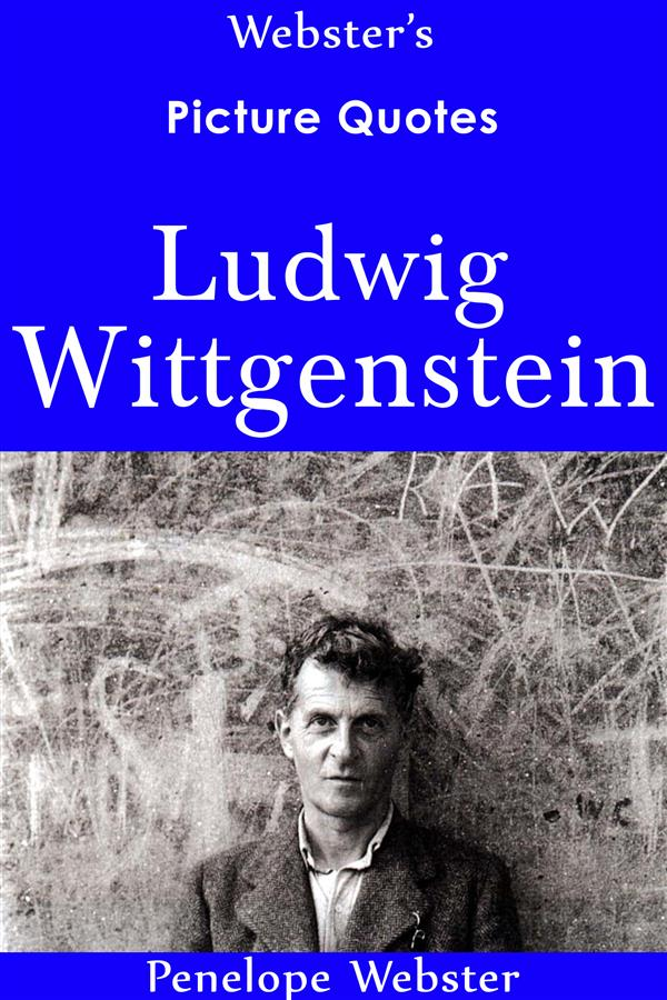 Webster´s Ludwig Wittgenstein Picture Quotes al...