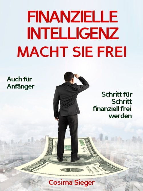 Finanzielle Intelligenz: WIE FINANZIELLE INTELL...