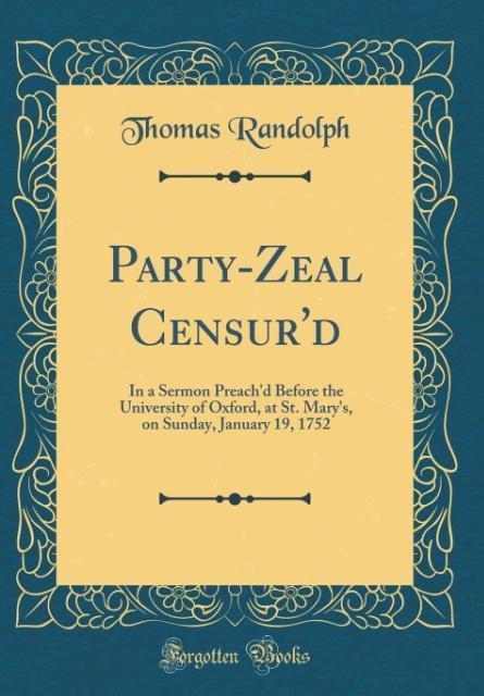 Party-Zeal Censur´d als Buch von Thomas Randolph