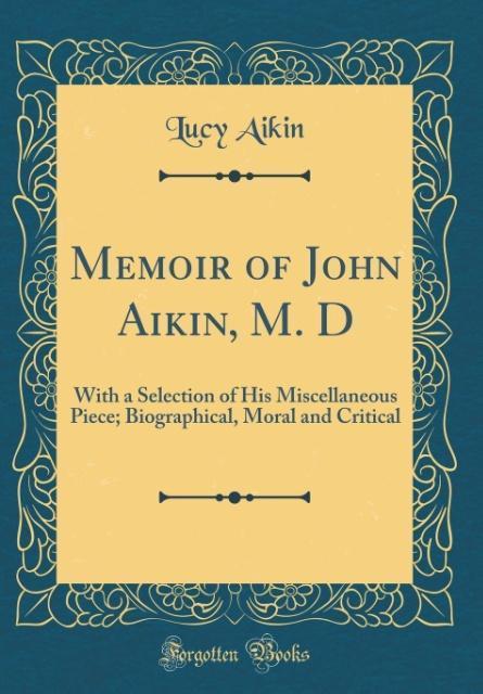 Memoir of John Aikin, M. D als Buch von Lucy Aikin