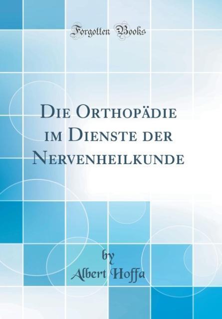Die Orthopädie im Dienste der Nervenheilkunde (...