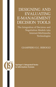 Designing and Evaluating E-Management Decision Tools: The Integration of Decision and Negotiation Models Into Internet-Multimedia Technologies