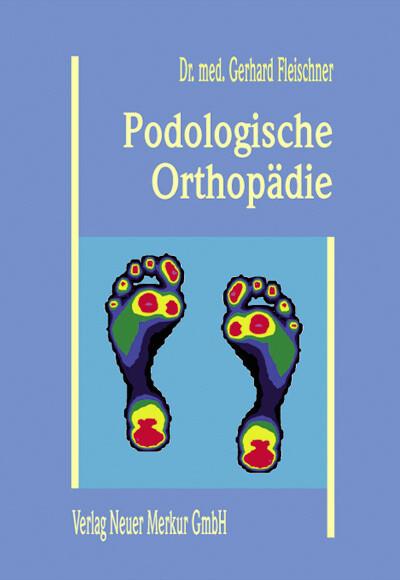 Podologische Orthopädie als Buch von Gerhard Fl...