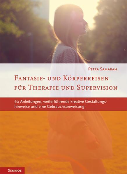 Fantasie- und Körperreisen als Buch von Petra S...