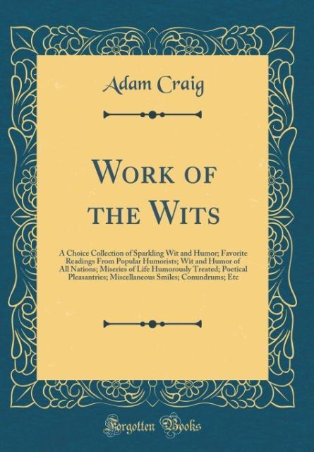 Work of the Wits als Buch von Adam Craig