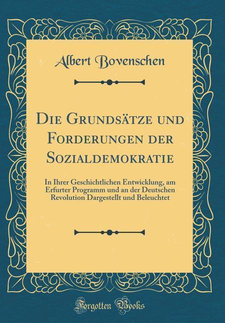 Die Grundsätze und Forderungen der Sozialdemokr...