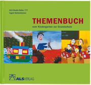 Themenbuch vom Kindergarten zur Grundschule
