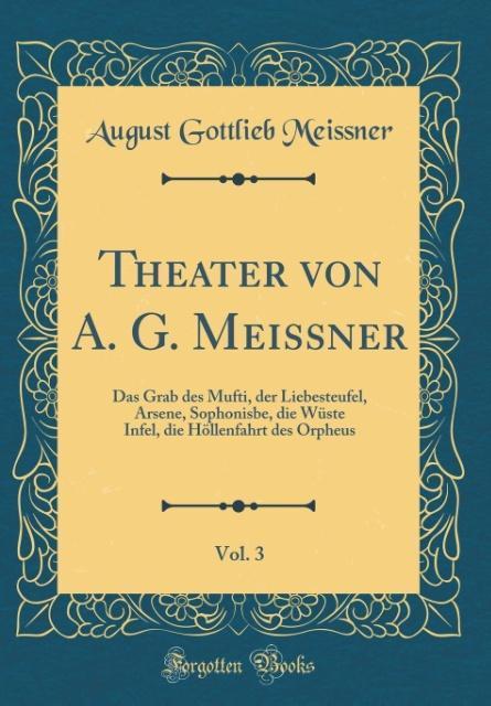 Theater von A. G. Meissner, Vol. 3 als Buch von...
