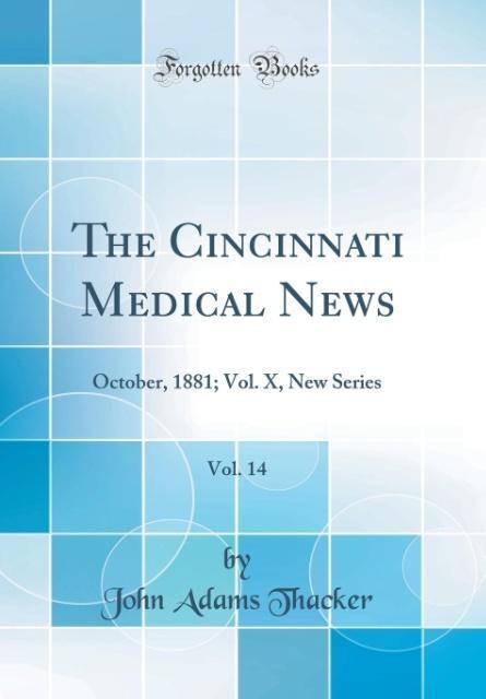 The Cincinnati Medical News, Vol. 14 als Buch v...