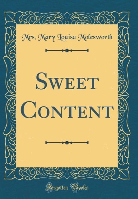 Sweet Content (Classic Reprint) als Buch von Mr...