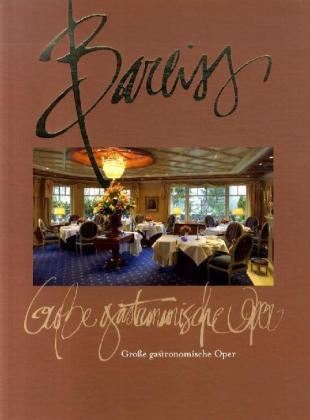 Bareiss - Große gastronomische Oper als Buch vo...