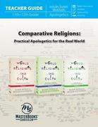 Comparative Religions (Teacher Guide): Practical Apologetics for the Real World