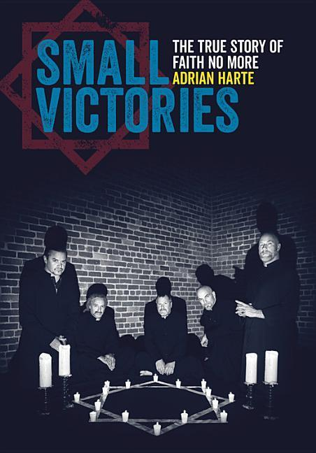 Small Victories: The Real Story of Faith No More als Taschenbuch