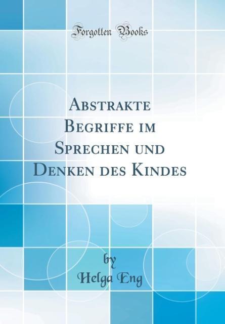 Abstrakte Begriffe im Sprechen und Denken des K...