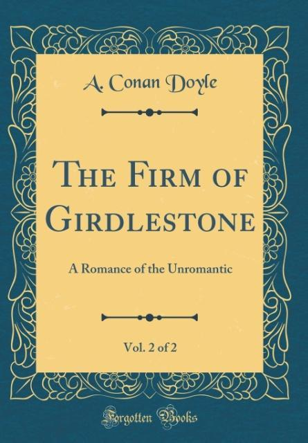 The Firm of Girdlestone, Vol. 2 of 2 als Buch v...