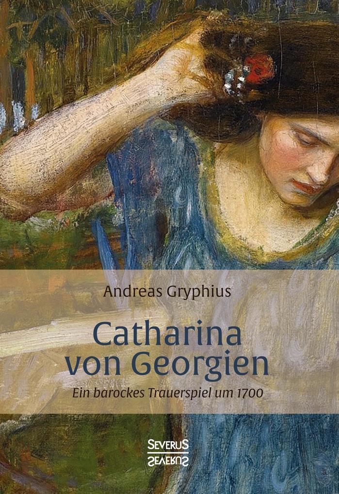 Catharina von Georgien als Buch von Andreas Gry...