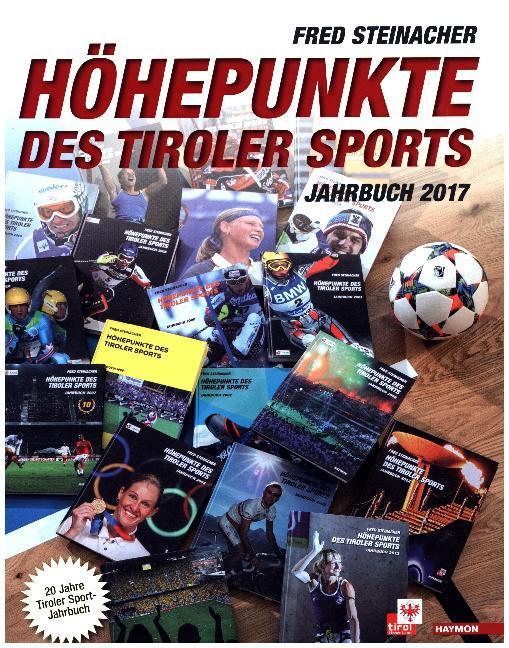 Höhepunkte des Tiroler Sports - Jahrbuch 2017 a...