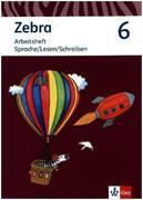 Zebra 6. Arbeitsheft Sprache/Lesen/Schreiben Klasse 6. Ausgabe Berlin, Brandenburg